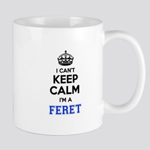 I can't keep calm Im FERET Mugs