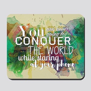 Conquer the World Mousepad