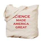 Science Made America Great Tote Bag