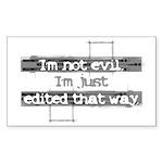 """I'm not evil..."" Rectangle Sticker"