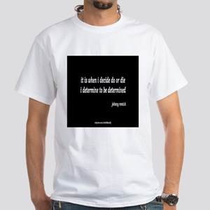 determine to be determined T-Shirt