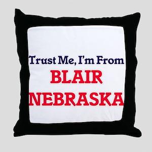 Trust Me, I'm from Blair Nebraska Throw Pillow
