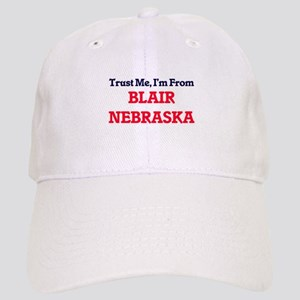Trust Me, I'm from Blair Nebraska Cap