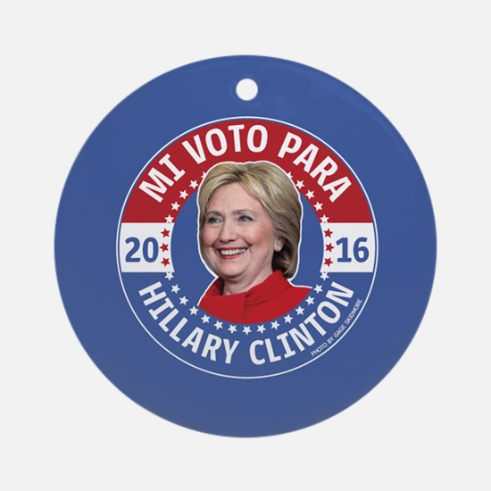 Mi Voto Para Hillary Clinton Round Ornament