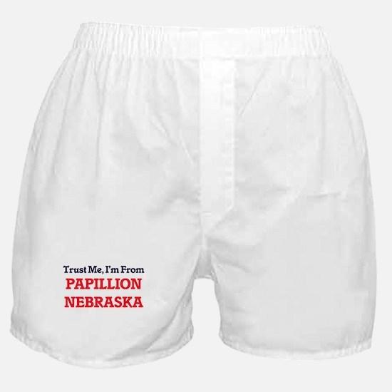 Trust Me, I'm from Papillion Nebraska Boxer Shorts