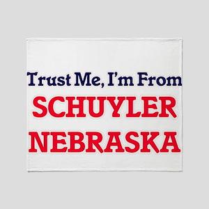 Trust Me, I'm from Schuyler Nebraska Throw Blanket