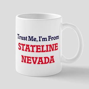 Trust Me, I'm from Stateline Nevada Mugs