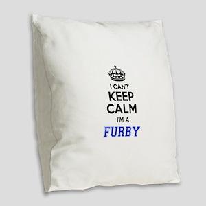 I can't keep calm Im FURBY Burlap Throw Pillow