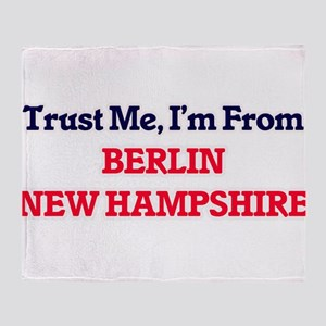 Trust Me, I'm from Berlin New Hampsh Throw Blanket
