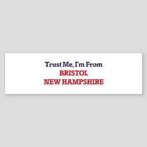 Trust Me, I'm from Bristol New Hamp Bumper Sticker