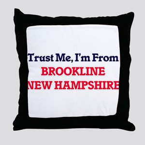 Trust Me, I'm from Brookline New Hamp Throw Pillow