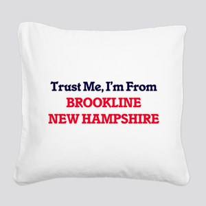 Trust Me, I'm from Brookline Square Canvas Pillow