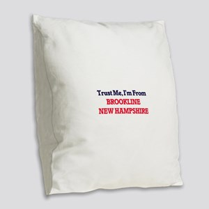 Trust Me, I'm from Brookline N Burlap Throw Pillow
