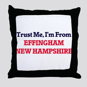 Trust Me, I'm from Effingham New Hamp Throw Pillow