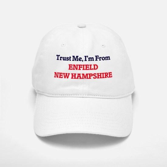 Trust Me, I'm from Enfield New Hampshire Baseball Baseball Cap