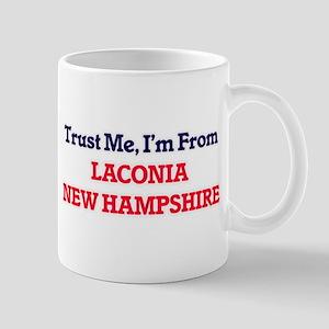 Trust Me, I'm from Laconia New Hampshire Mugs