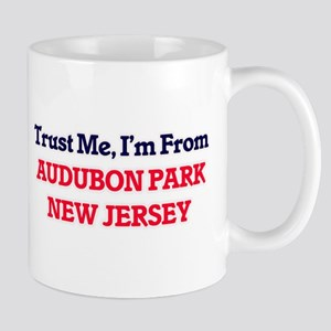 Trust Me, I'm from Audubon Park New Jersey Mugs