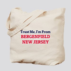 Trust Me, I'm from Bergenfield New Jersey Tote Bag
