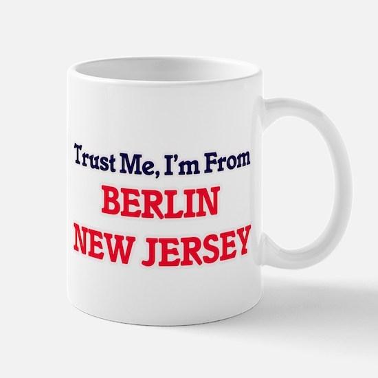 Trust Me, I'm from Berlin New Jersey Mugs