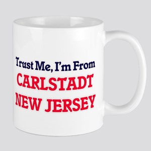 Trust Me, I'm from Carlstadt New Jersey Mugs