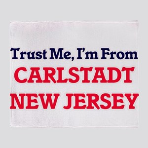 Trust Me, I'm from Carlstadt New Jer Throw Blanket