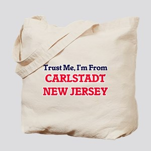 Trust Me, I'm from Carlstadt New Jersey Tote Bag