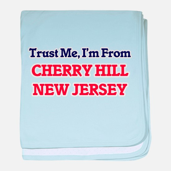 Trust Me, I'm from Cherry Hill New Je baby blanket