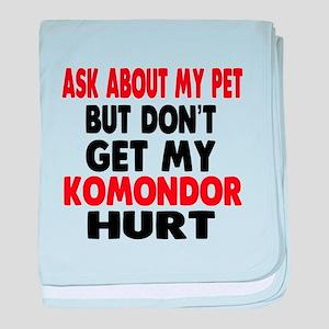 Don't Get My Komondor Dog Hurt baby blanket