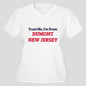 Trust Me, I'm from Dumont New Je Plus Size T-Shirt
