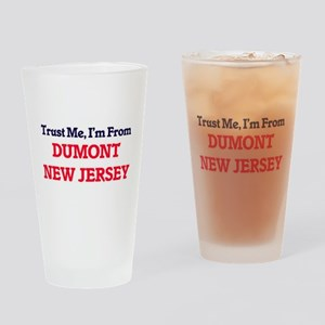 Trust Me, I'm from Dumont New Jerse Drinking Glass