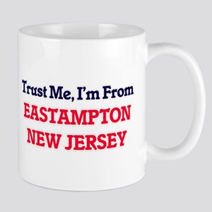 Trust Me, I'm from Eastampton New Jersey Mugs