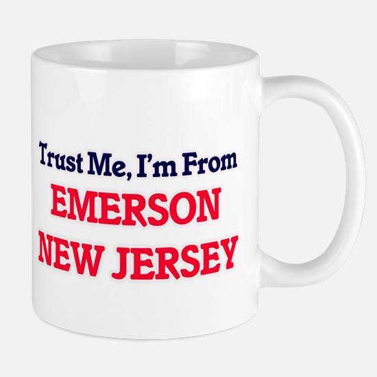 Trust Me, I'm from Emerson New Jersey Mugs
