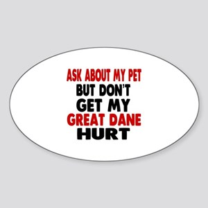 Don't Get My Great Dane Dog Hurt Sticker (Oval)