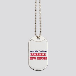 Trust Me, I'm from Fairfield New Jersey Dog Tags