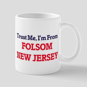 Trust Me, I'm from Folsom New Jersey Mugs