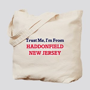 Trust Me, I'm from Haddonfield New Jersey Tote Bag