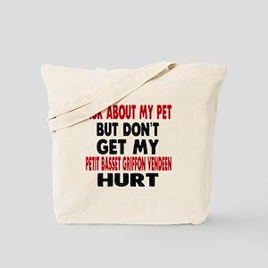 Don't Get My Petit Basset Griffon Vendeen Tote Bag