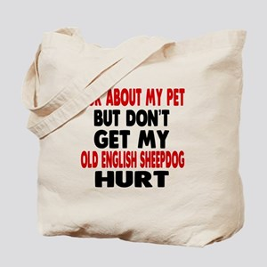 Don't Get My Old English Sheepdog Dog Hur Tote Bag