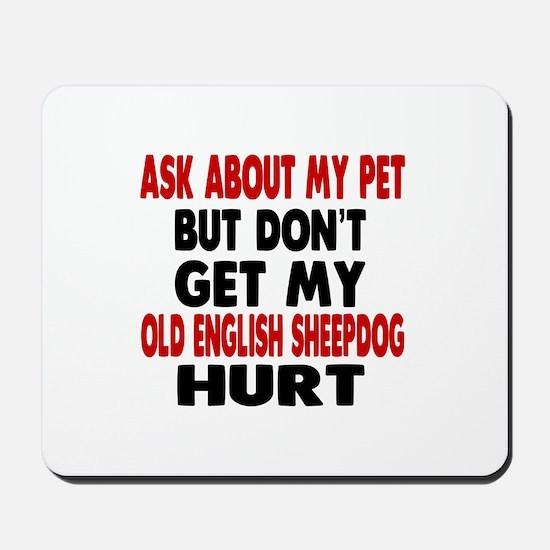 Don't Get My Old English Sheepdog Dog Hu Mousepad