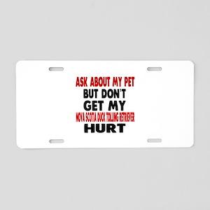 Don't Get My Nova Scotia Du Aluminum License Plate