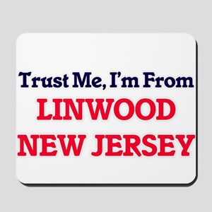 Trust Me, I'm from Linwood New Jersey Mousepad