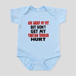 Don't Get My Tibetan Terrier Dog H Infant Bodysuit