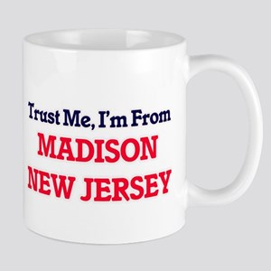 Trust Me, I'm from Madison New Jersey Mugs