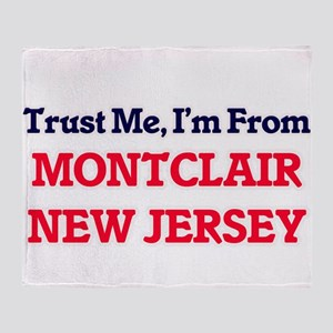 Trust Me, I'm from Montclair New Jer Throw Blanket