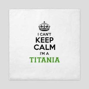 Titania I cant keeep calm Queen Duvet