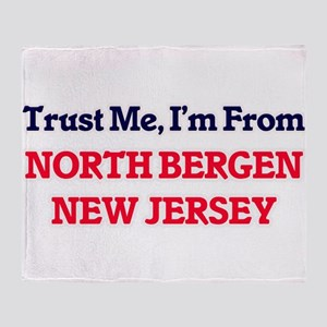 Trust Me, I'm from North Bergen New Throw Blanket
