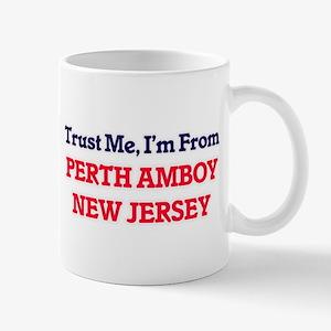 Trust Me, I'm from Perth Amboy New Jersey Mugs
