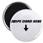 Swipe Card Here Magnet