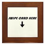Swipe Card Here Framed Tile