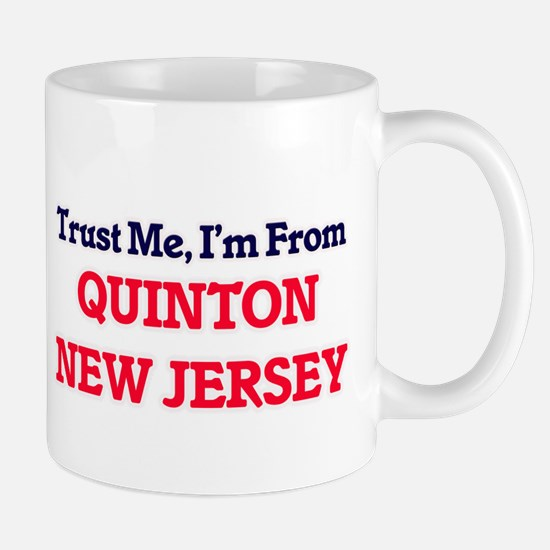 Trust Me, I'm from Quinton New Jersey Mugs